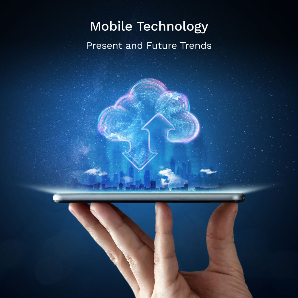 Mobile Technology, Its Importance, Present And Future Trends
