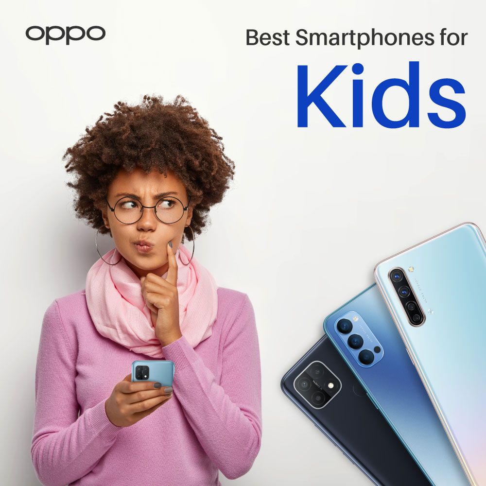 OPPO Best Smartphones for kids 2021- Top Picks for Your Child